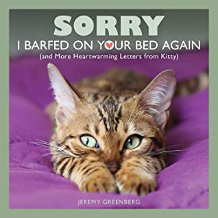 Jeremy Greenberg, Sorry I Barfed on Your Bed Again: (and More Heartwarming Letters from Kitty), Kitty, Letters, Cat, Purple, Letters