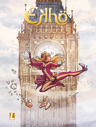 Christophe Arleston, Alessandro Barbucci, Ekhö, Swinging London, Big Ben, Fourmille, Tea, Scones, Clouds, Mist, Comics,